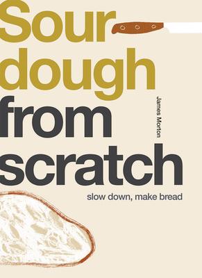 Sourdough: Slow Down, Make Bread Cover Image