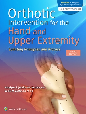 Orthotic Intervention for the Hand and Upper Extremity: Splinting Principles and Process Cover Image