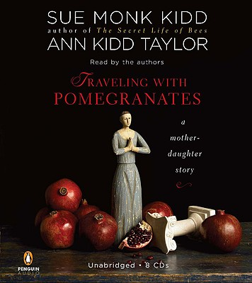 Traveling with Pomegranates: A Mother-Daughter Story Cover Image