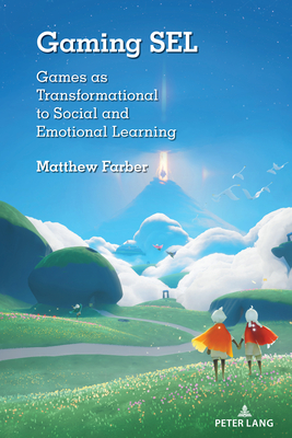 Gaming Sel: Games as Transformational to Social and Emotional Learning Cover Image
