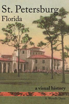 St. Petersburg, Florida: A Visual History Cover Image
