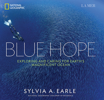 Blue Hope: Exploring and Caring for Earth's Magnificent Ocean Cover Image