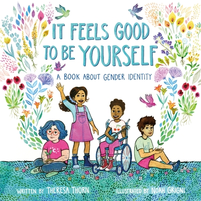 It Feels Good to Be Yourself: A Book About Gender Identity Cover Image