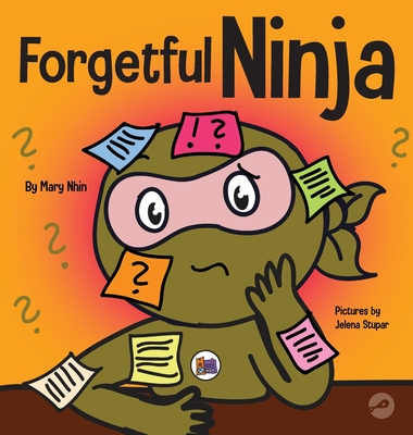 Forgetful Ninja: A Children's Book About Improving Memory Skills Cover Image