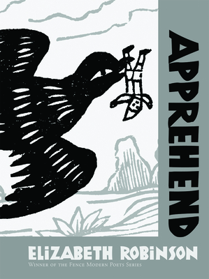 Apprehend (Fence Modern Poets Series) Cover Image