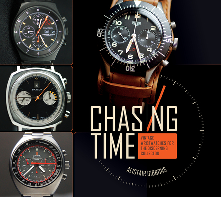 Chasing Time: Vintage Wristwatches for the Discerning Collector Cover Image