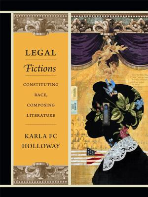 Legal Fictions: Constituting Race, Composing Literature Cover Image