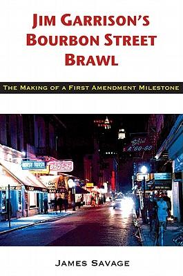 Jim Garrison's Bourbon Street Brawl: The Making of a First Amendment Milestone Cover Image
