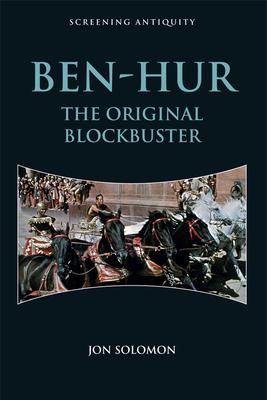 Ben-Hur: The Original Blockbuster (Screening Antiquity) Cover Image