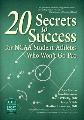 Cover for 20 Secrets to Success for NCAA Student-Athletes Who Won't Go Pro (Ohio University Sport Management Series)