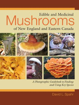 Edible and Medicinal Mushrooms of New England and Eastern Canada Cover