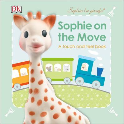 Sophie la girafe: On the Move: A Touch and Feel Book Cover Image