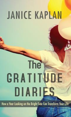 The Gratitude Diaries: How a Year Looking on the Bright Side Can Transform Your Life Cover Image
