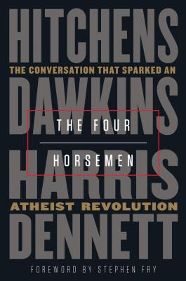 The Four Horsemen: The Conversation That Sparked an Atheist Revolution Cover Image