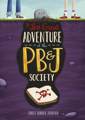 Cover for The Last Great Adventure of the PB & J Society (Middle-Grade Novels)