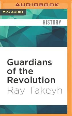 Guardians of the Revolution: Iran and the World in the Age of the Ayatollahs Cover Image