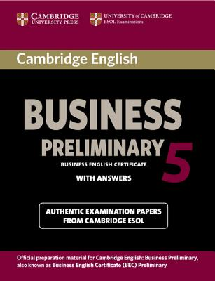 Cambridge English Business 5 Preliminary Student's Book with Answers (Bec Practice Tests) Cover Image