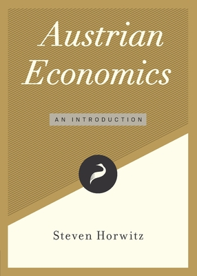 Austrian Economics: An Introduction (Libertarianism.Org Guides #5) Cover Image
