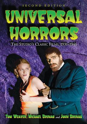 Universal Horrors: The Studio's Classic Films, 1931-1946, 2D Ed. Cover Image