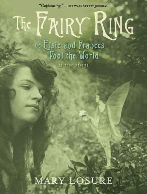 The Fairy Ring: Or Elsie and Frances Fool the World Cover Image