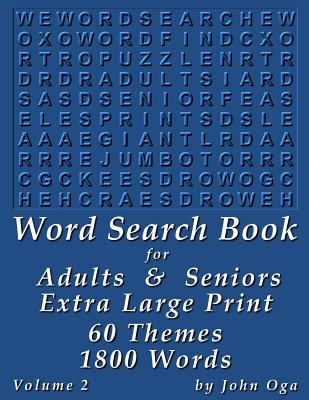Word Search Book For Adults & Seniors: Extra Large Print, Giant 30 Size Fonts, Themed Word Seek Word Find Puzzle Book, Each Word Search Puzzle On A Tw Cover Image