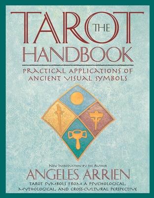 The Tarot Handbook: Practical Applications of Ancient Visual Symbols Cover Image