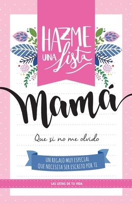 Hazme una lista mama: Las listas de tu vida Cover Image