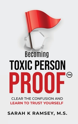 Becoming Toxic Person Proof: Clear The Confusion And Learn To Trust Yourself Cover Image