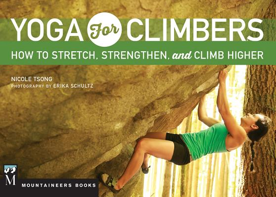 Yoga for Climbers: How to Stretch, Strengthen and Climb Higher Cover Image