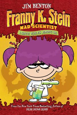Lunch Walks Among Us (Franny K. Stein, Mad Scientist #1) Cover Image