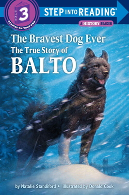 The Bravest Dog Ever: The True Story of Balto (Step into Reading) Cover Image