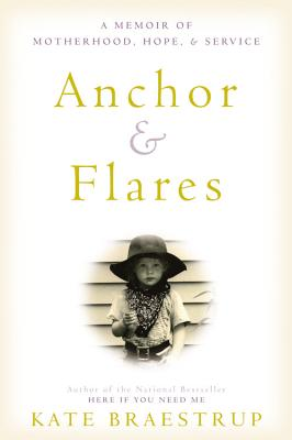 Anchor and Flares Lib/E: A Memoir of Motherhood, Hope, and Service Cover Image