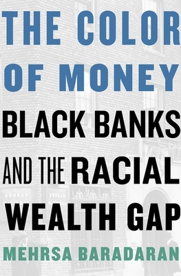 Color of Money: Black Banks and the Racial Wealth Gap Cover Image