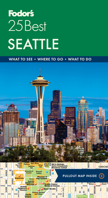 Fodor's Seattle 25 Best (Full-Color Travel Guide #6) Cover Image