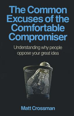 Cover for The Common Excuses of the Comfortable Compromiser