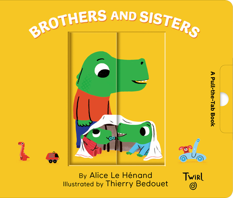 Brothers and Sisters: A Pull-the-Tab Book (Pull and Play #7) Cover Image