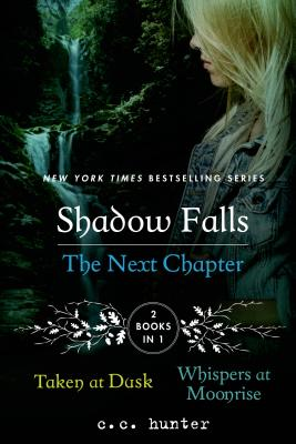 Shadow Falls: The Next Chapter: Taken at Dusk and Whispers at Moonrise (A Shadow Falls Novel) Cover Image