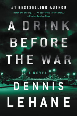 A Drink Before the War: The First Kenzie and Gennaro Novel (Patrick Kenzie and Angela Gennaro Series #1) Cover Image