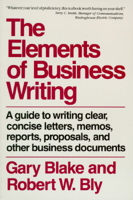 Elements of Business Writing: A Guide to Writing Clear, Concise Letters, Mem Cover Image