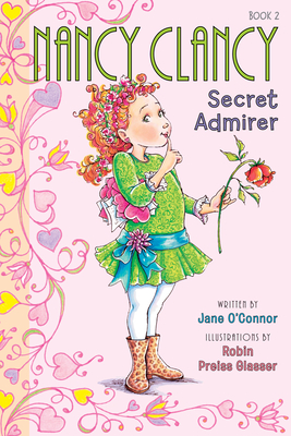 Fancy Nancy: Nancy Clancy, Secret Admirer Cover Image