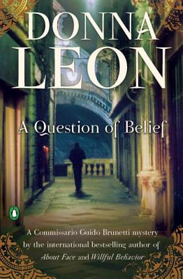 A Question of Belief (A Commissario Guido Brunetti Mystery #18) Cover Image