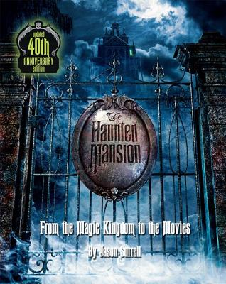The Haunted Mansion: From the Magic Kingdom to the Movies - Updated 40th Anniversary Edition Cover Image