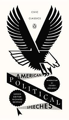 American Political Speeches (Penguin Civic Classics) Cover Image