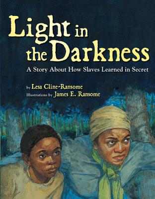 Light in the Darkness: A Story about How Slaves Learned in Secret Cover Image