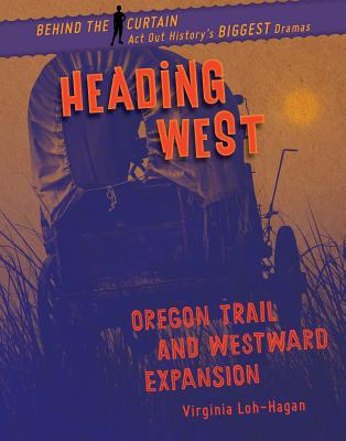 Heading West: Oregon Trail and Westward Expansion Cover Image