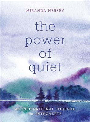 The Power of Quiet: An Inspirational Journal for Introverts Cover Image