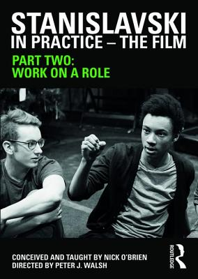 Stanislavski in Practice - The Film: Part Two Cover Image