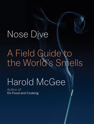 Nose Dive: A Field Guide to the World's Smells Cover Image