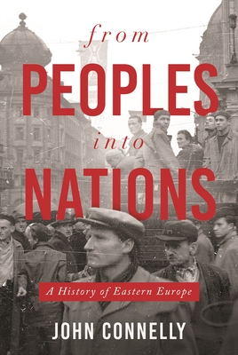 From Peoples Into Nations: A History of Eastern Europe cover