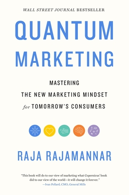 Quantum Marketing: Mastering the New Marketing Mindset for Tomorrow's Consumers Cover Image
